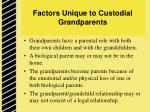 factors unique to custodial grandparents