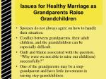 issues for healthy marriage as grandparents raise grandchildren