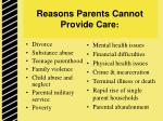 reasons parents cannot provide care
