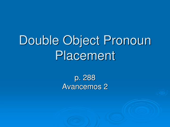 double object pronoun placement n.