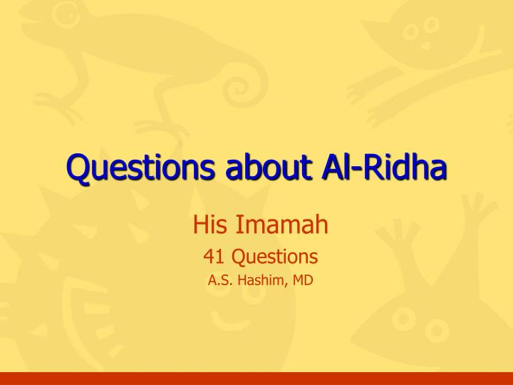 questions about al ridha n.