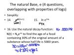 the natural base e 4 questions overlapping with properties of logs