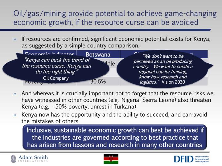 Oil/gas/mining provide potential to achieve game-changing economic growth, if the resource curse can be avoided
