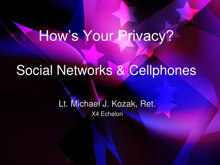 how s your privacy social networks cellphones n.