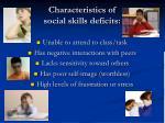 characteristics of social skills deficits