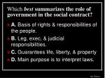 which best summarizes the role of government in the social contract