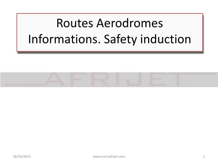 routes aerodromes informations safety induction n.
