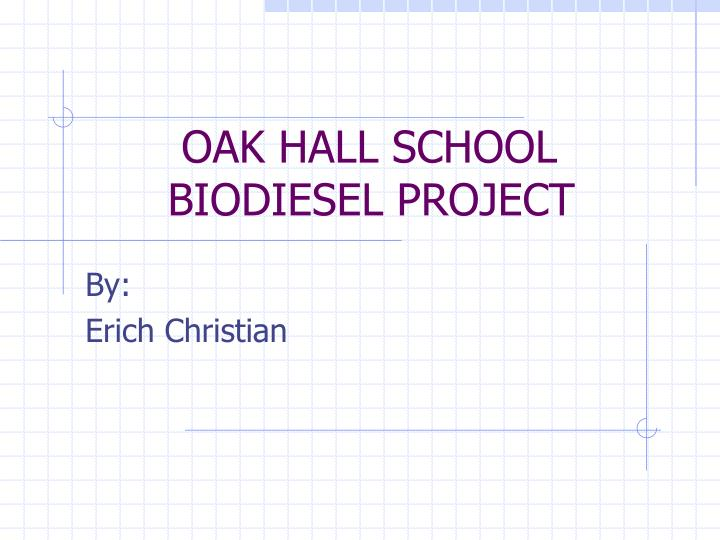 oak hall school biodiesel project n.
