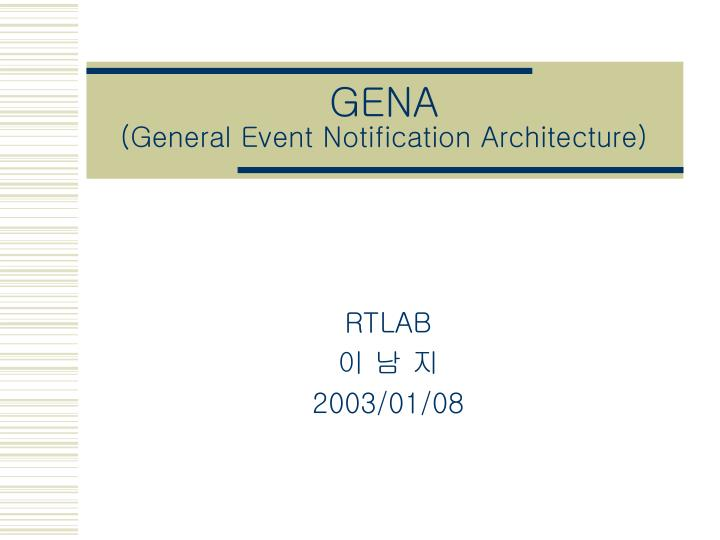 gena general event notification architecture n.
