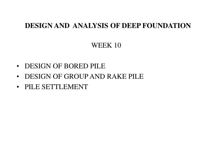 design and analysis of deep foundation n.