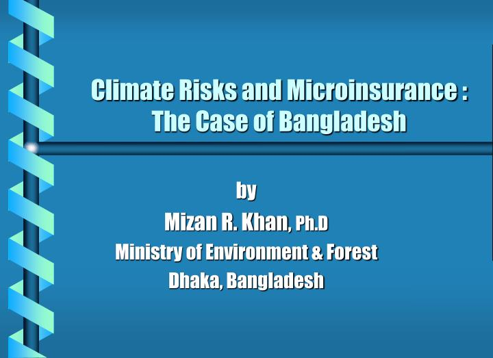climate risks and microinsurance the case of bangladesh n.