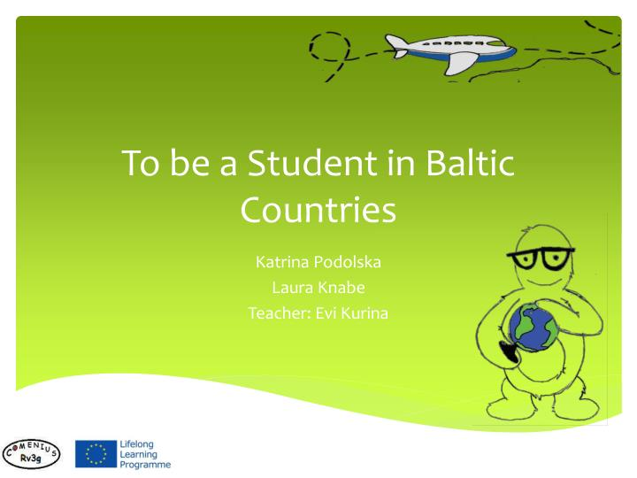 to be a student in baltic countries n.