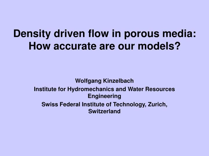 density driven flow in porous media how accurate are our models n.