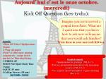 aujourd hui c est le onze octobre mercredi kick off question kes tyoh n