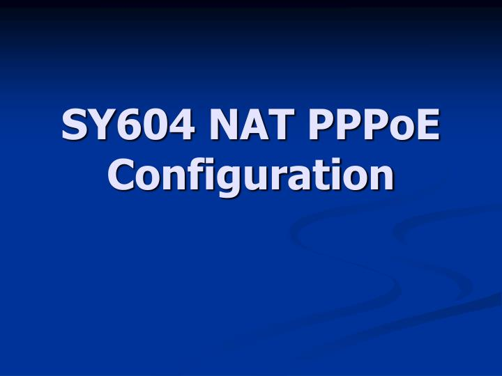 sy604 nat pppoe configuration n.