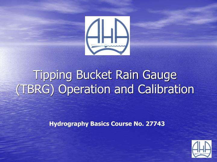 tipping bucket rain gauge tbrg operation and calibration n.