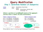 query modification step 1 determine number of subqueries