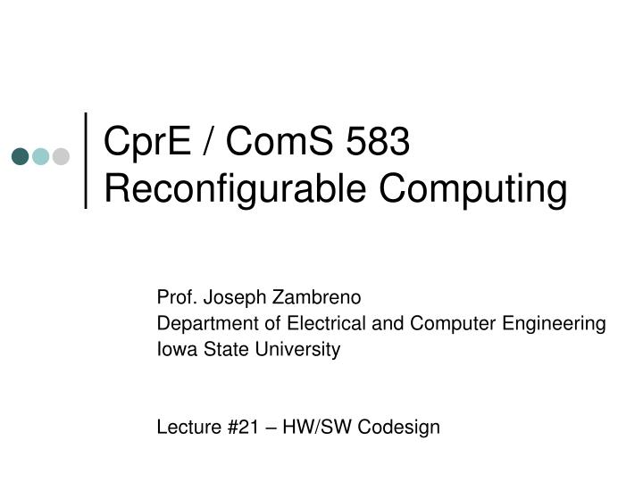 cpre coms 583 reconfigurable computing n.