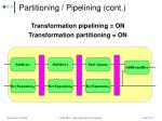 partitioning pipelining cont