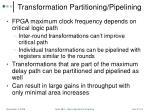 transformation partitioning pipelining