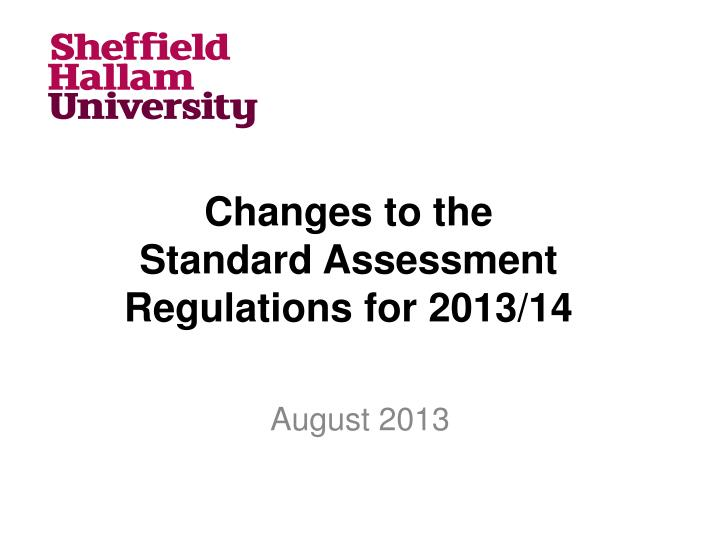 changes to the standard assessment regulations for 2013 14 n.