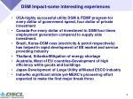dsm impact some interesting experiences