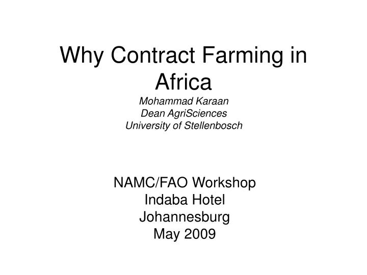 why contract farming in africa mohammad karaan dean agrisciences university of stellenbosch n.