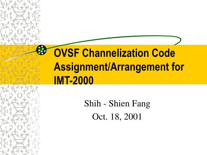 ovsf channelization code assignment arrangement for imt 2000 n.
