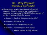 so why physics what about the projects