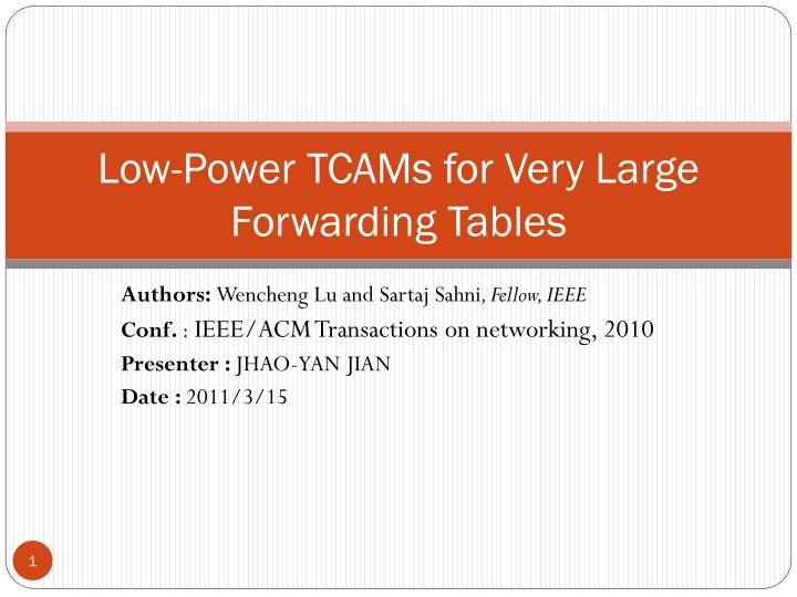 low power tcams for very large forwarding tables n.