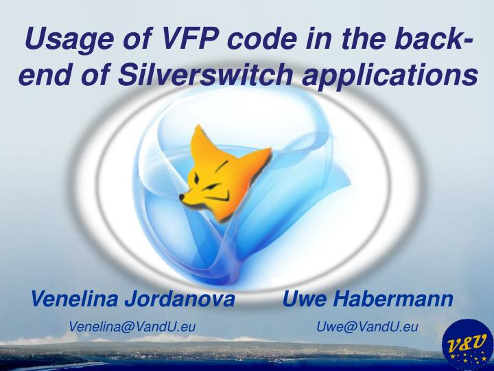 usage of vfp code in the back end of silverswitch applications n.