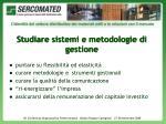 studiare sistemi e metodologie di gestione