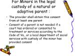 for minors in the legal custody of a natural or adoptive parent