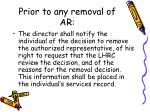 prior to any removal of ar