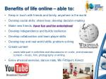 benefits of life online able to
