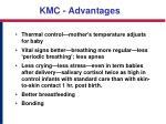 kmc advantages