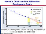 millennium development goal 4 can only be achieved if neonatal deaths are addressed