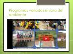 programas variados en pro del ambiente