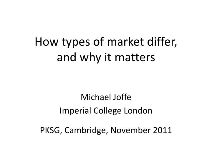 how types of market differ and why it matters n.