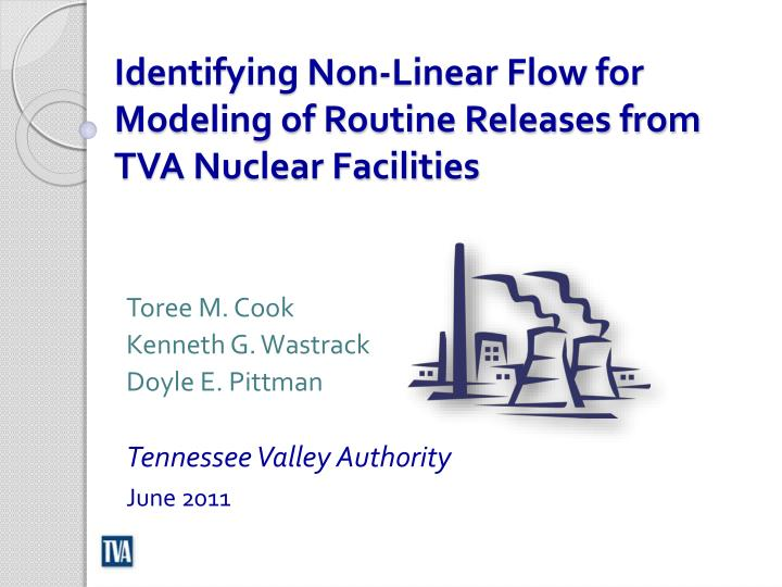 identifying non linear flow for modeling of routine releases from tva nuclear facilities n.