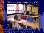 elektromekaniske fag vk11