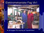 elektromekaniske fag vk12