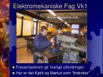 elektromekaniske fag vk16