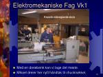 elektromekaniske fag vk17