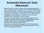 actuarially reduced early retirement