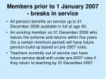 members prior to 1 january 2007 breaks in service