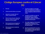 c digo europeo contra el c ncer 6
