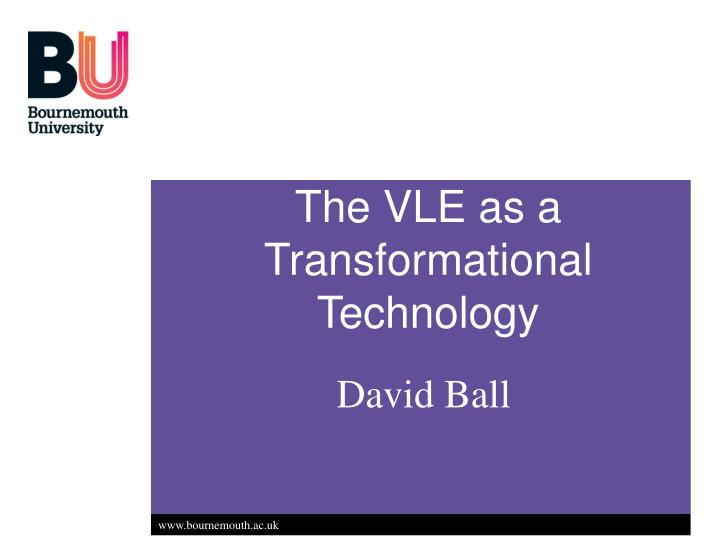 The vle as a transformational technology