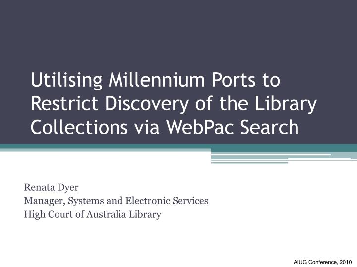 utilising millennium ports to restrict discovery of the library collections via webpac search n.