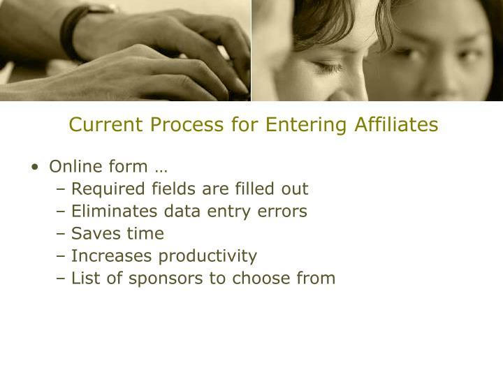 Current Process for Entering Affiliates